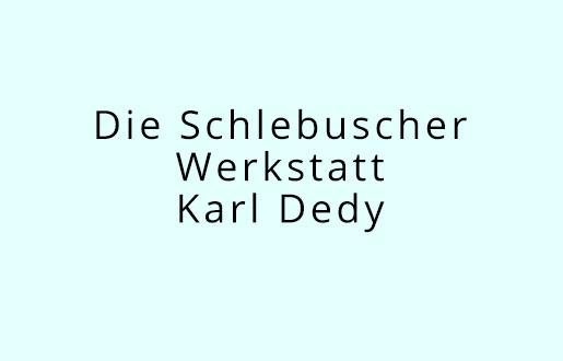 Die Schlebuscher Werkstatt - Karl Dedy